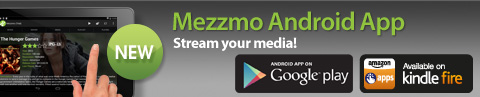 New!  Mezzmo Android.  Take home streaming to the next level!
