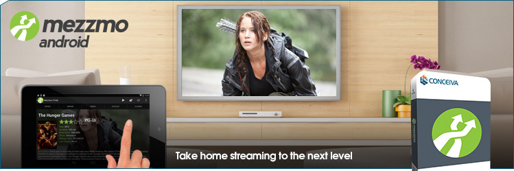 Mezzmo Android. Take home streaming to the next level.