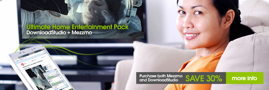 Ultimate Home Entertainment Pack. DowloadStudio + Mezzmo