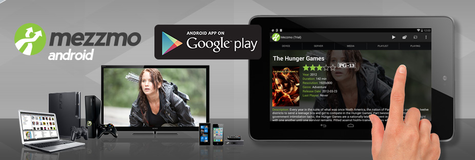 Mezzmo Android. Streaming media just got a whole lot better